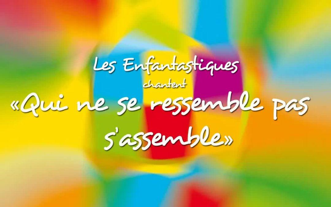 QUI NE SE RESSEMBLE PAS S'ASSEMBLE – Les Enfantastiques